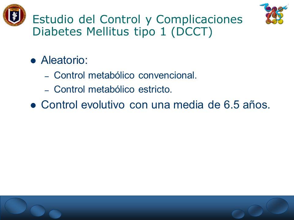 Tratamientos en el DCCT Intensivo: – Dosis múltiples de insulina, 3 o más inyecciones día.