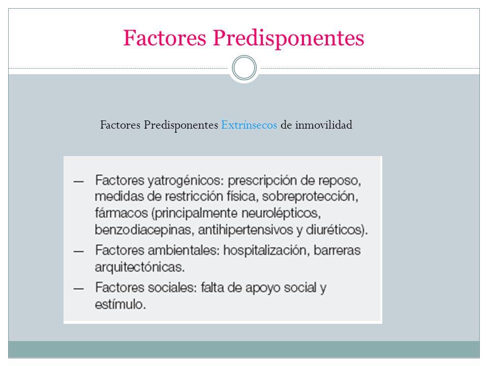 Factores Predisponentes Factores Predisponentes Extrínsecos de inmovilidad