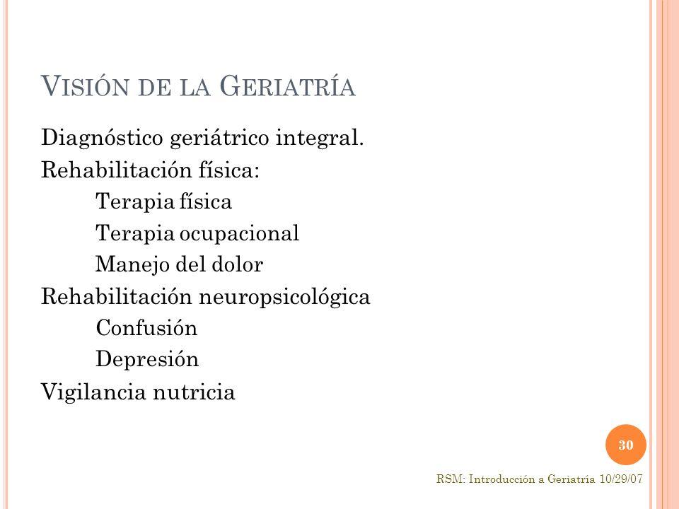 V ISIÓN DE LA G ERIATRÍA Diagnóstico geriátrico integral.