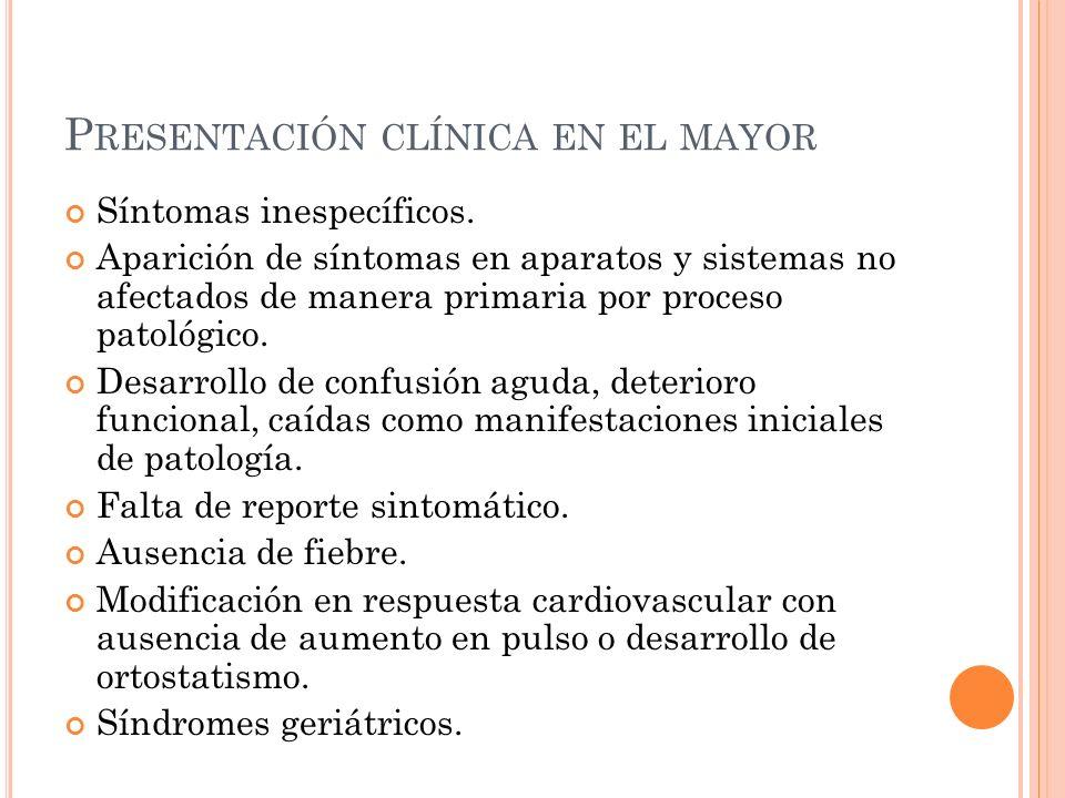P RESENTACIÓN CLÍNICA EN EL MAYOR Síntomas inespecíficos.