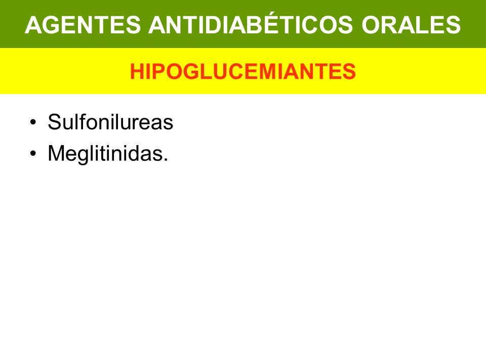 Sulfonilureas Meglitinidas. AGENTES ANTIDIABÉTICOS ORALES HIPOGLUCEMIANTES