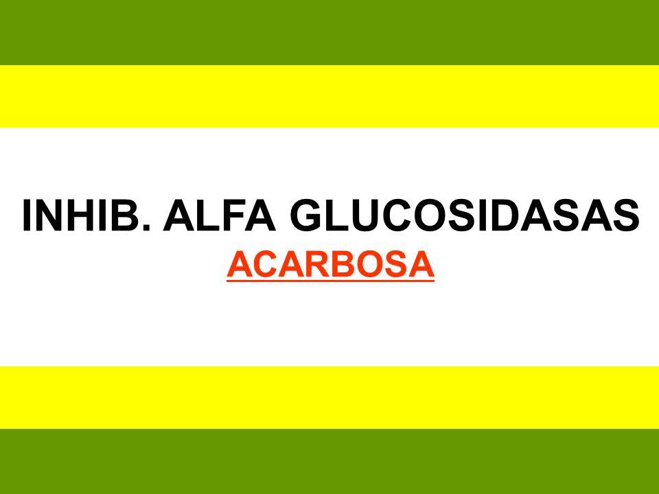 INHIB. ALFA GLUCOSIDASAS ACARBOSA
