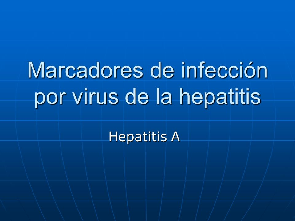 Marcadores de infección por virus de la hepatitis Hepatitis A