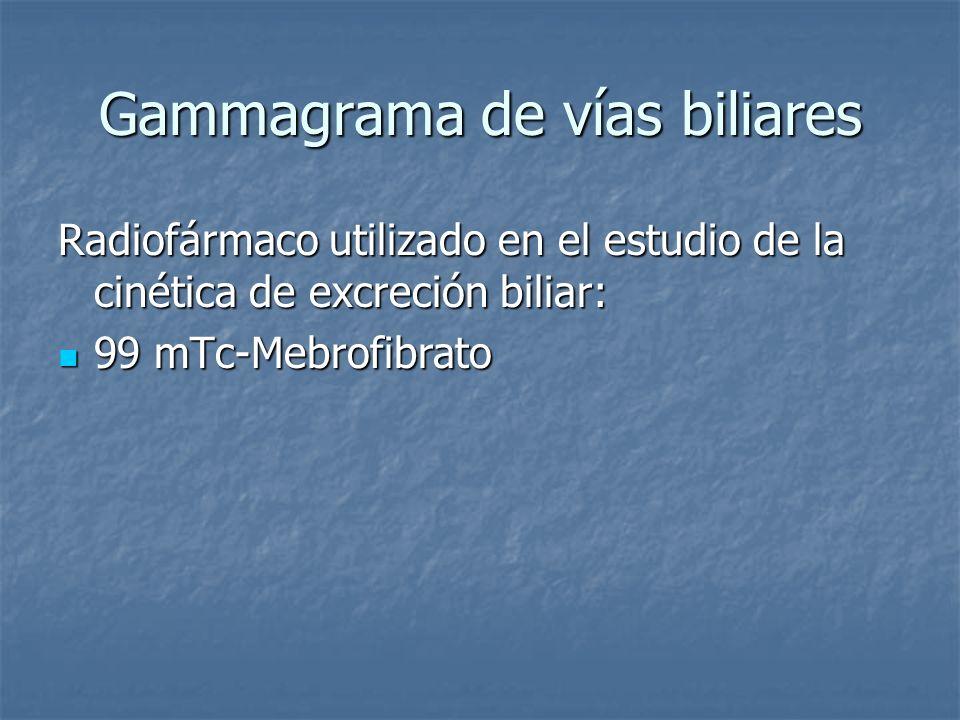 Gammagrama de vías biliares Radiofármaco utilizado en el estudio de la cinética de excreción biliar: 99 mTc-Mebrofibrato 99 mTc-Mebrofibrato