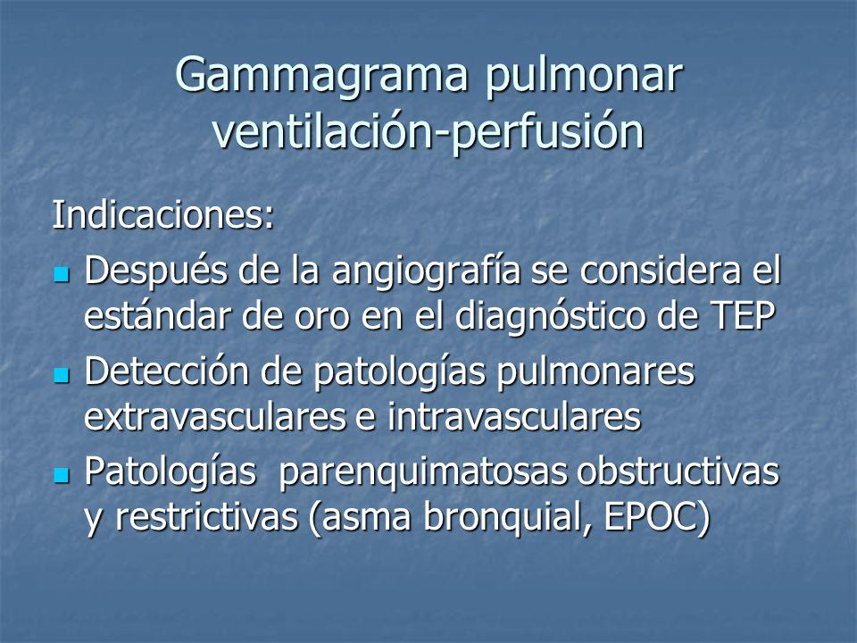 Gammagrama pulmonar ventilación-perfusión Indicaciones: Después de la angiografía se considera el estándar de oro en el diagnóstico de TEP Después de