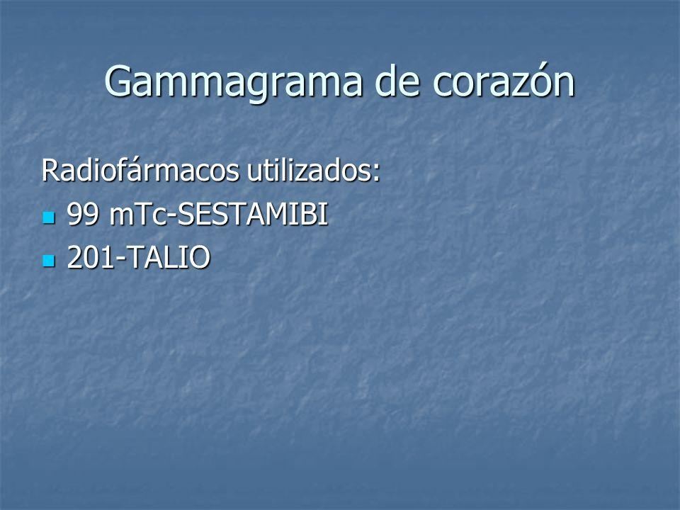 Gammagrama de corazón Radiofármacos utilizados: 99 mTc-SESTAMIBI 99 mTc-SESTAMIBI 201-TALIO 201-TALIO