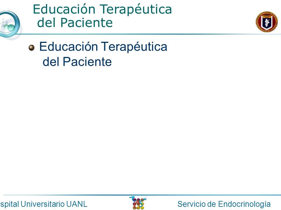 Servicio de EndocrinologíaHospital Universitario UANL Educación Terapéutica del Paciente