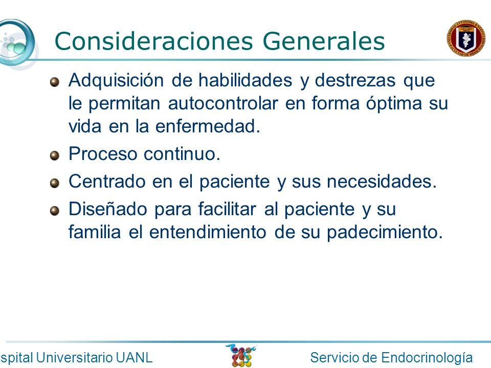 Servicio de EndocrinologíaHospital Universitario UANL Consideraciones Generales Adquisición de habilidades y destrezas que le permitan autocontrolar e