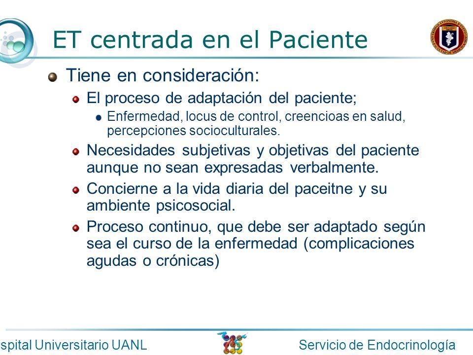 Servicio de EndocrinologíaHospital Universitario UANL ET centrada en el Paciente Tiene en consideración: El proceso de adaptación del paciente; Enferm