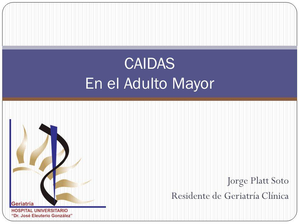 Jorge Platt Soto Residente de Geriatría Clínica CAIDAS En el Adulto Mayor