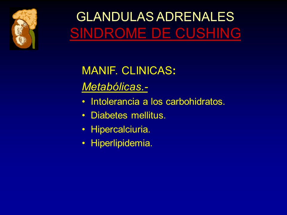 GLANDULAS ADRENALES SINDROME DE CUSHING MANIF.