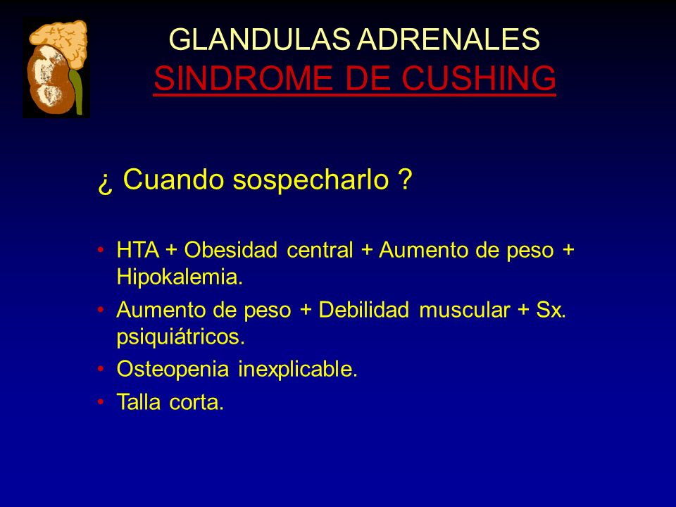 GLANDULAS ADRENALES SINDROME DE CUSHING ¿ Cuando sospecharlo .
