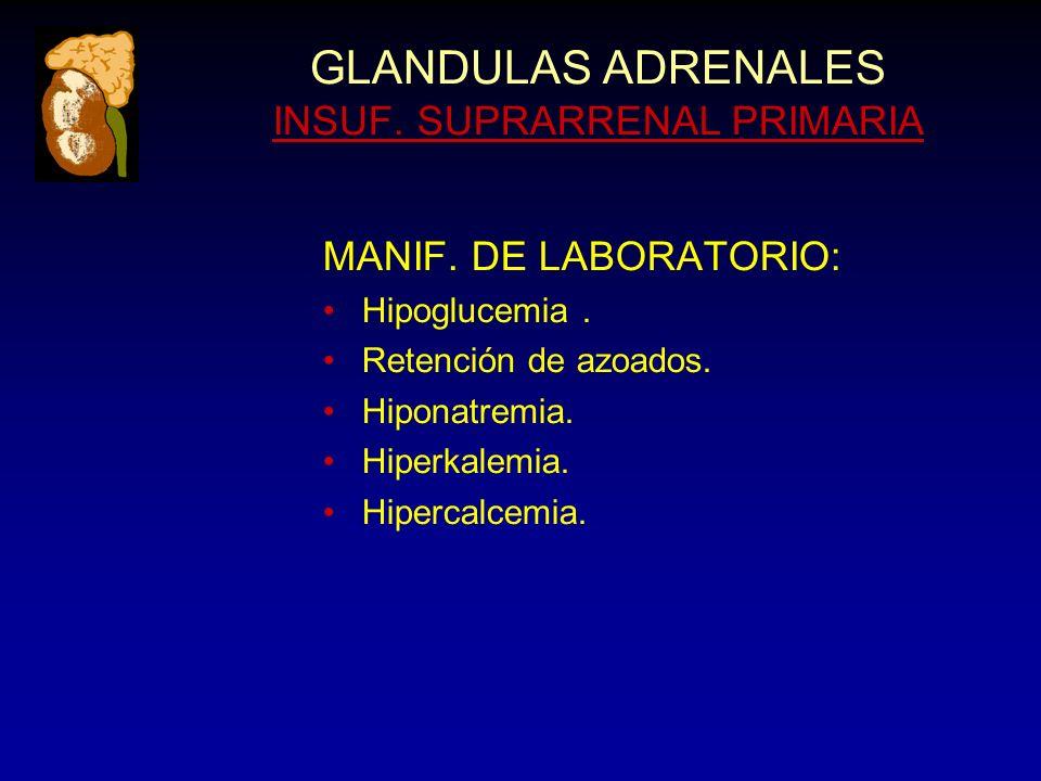 GLANDULAS ADRENALES INSUF. SUPRARRENAL PRIMARIA MANIF.