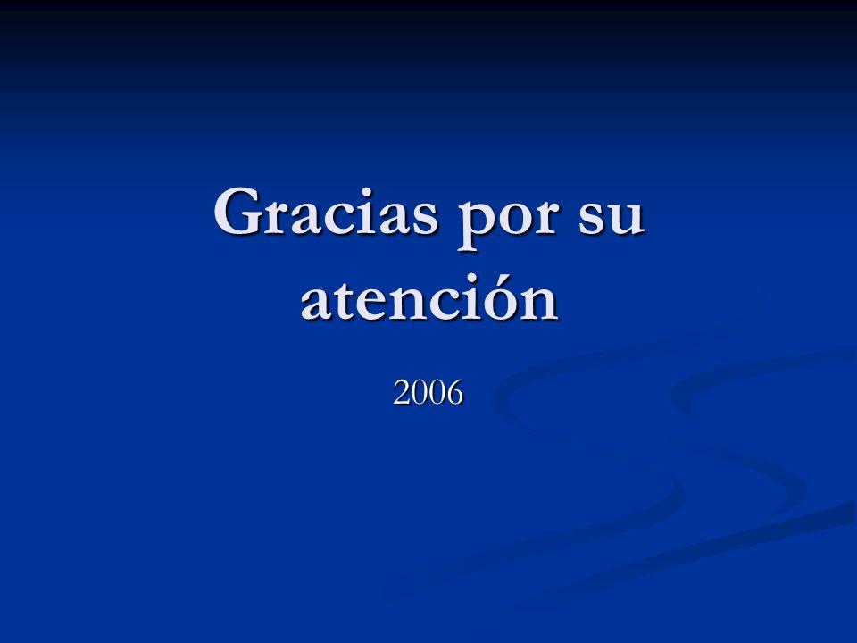 Gracias por su atención 2006