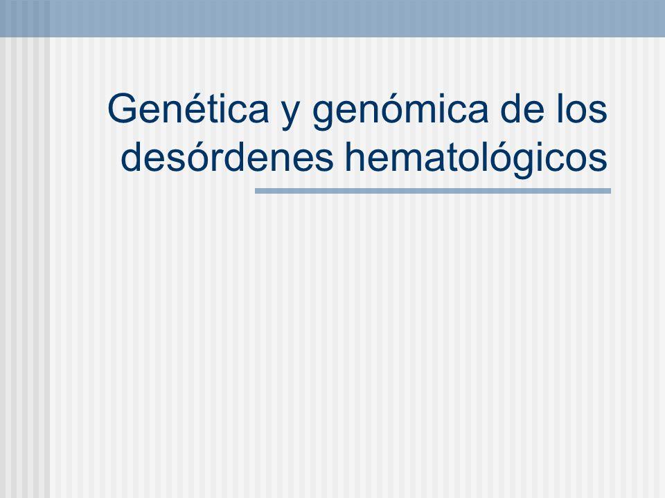 Genética y genómica de los desórdenes hematológicos
