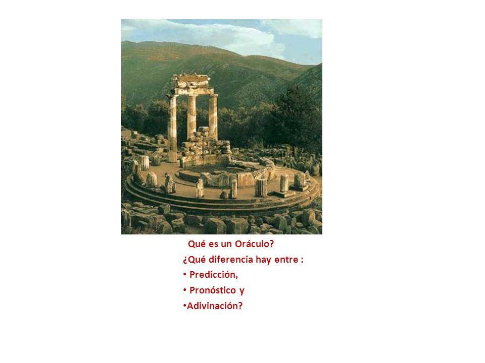 ¿Qué es un Oráculo? ¿Qué diferencia hay entre : Predicción, Pronóstico y Adivinación?