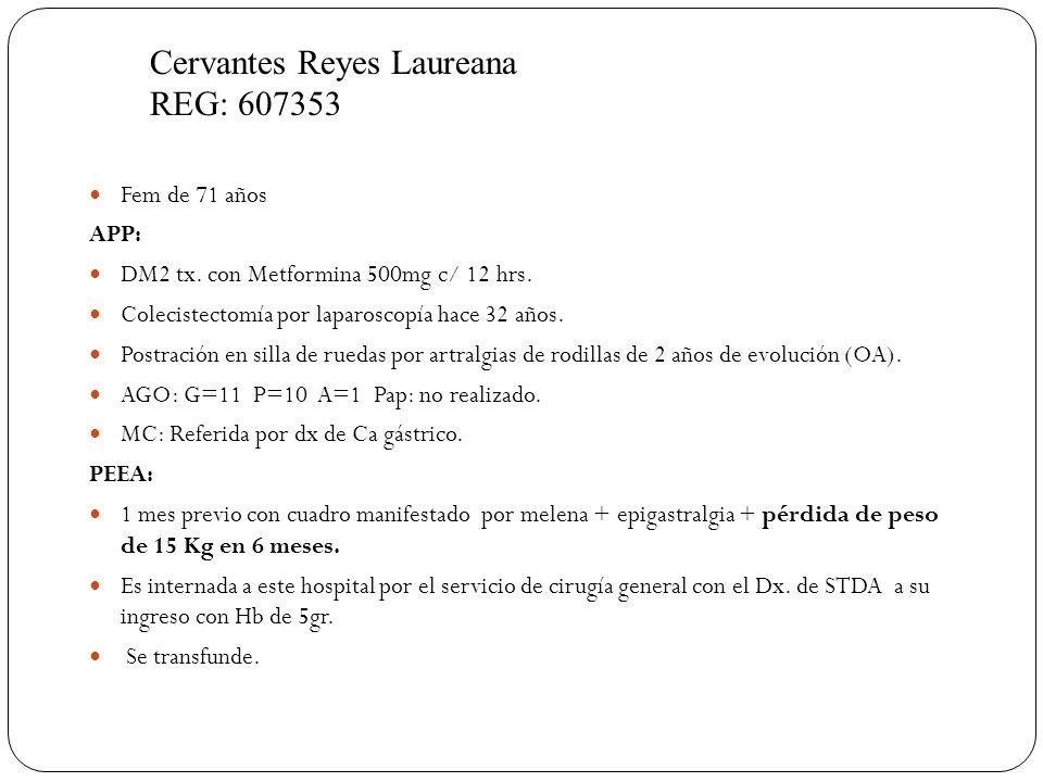 Fem de 71 años APP: DM2 tx. con Metformina 500mg c/ 12 hrs. Colecistectomía por laparoscopía hace 32 años. Postración en silla de ruedas por artralgia