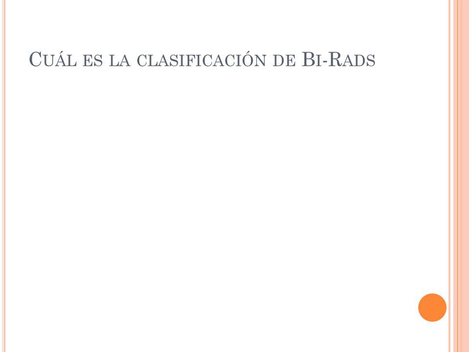 C UÁL ES LA CLASIFICACIÓN DE B I -R ADS