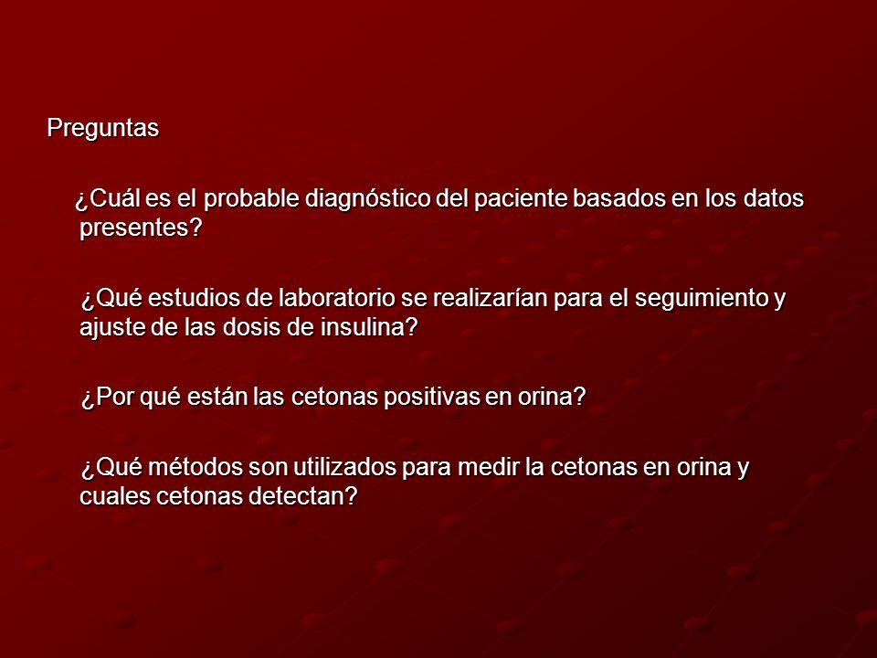 Preguntas ¿Cuál es el probable diagnóstico del paciente basados en los datos presentes? ¿Cuál es el probable diagnóstico del paciente basados en los d