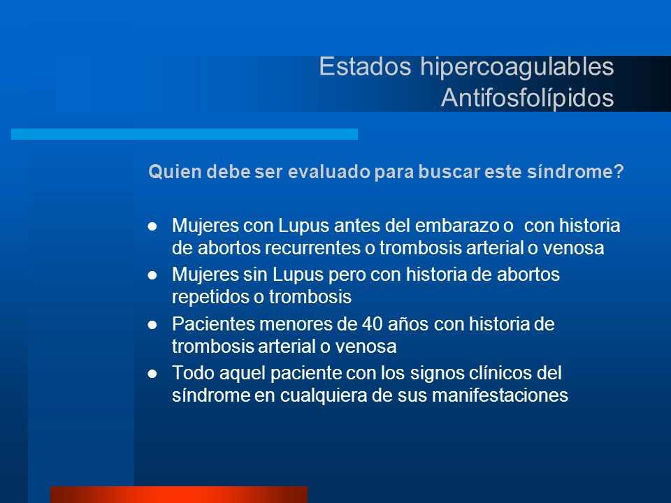 Estados hipercoagulables Antifosfolípidos Que tipo de estudios se deben de realizar.