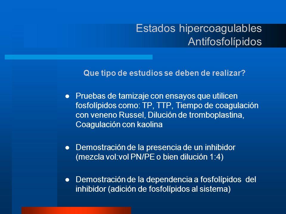 Estados hipercoagulables Antifosfolípidos Que valor clínico se le debe de dar a los resultados.