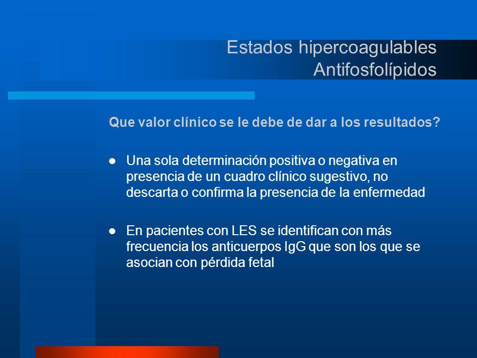 Estados hipercoagulables Antifosfolípidos Cuando y como tratar a los enfermos.