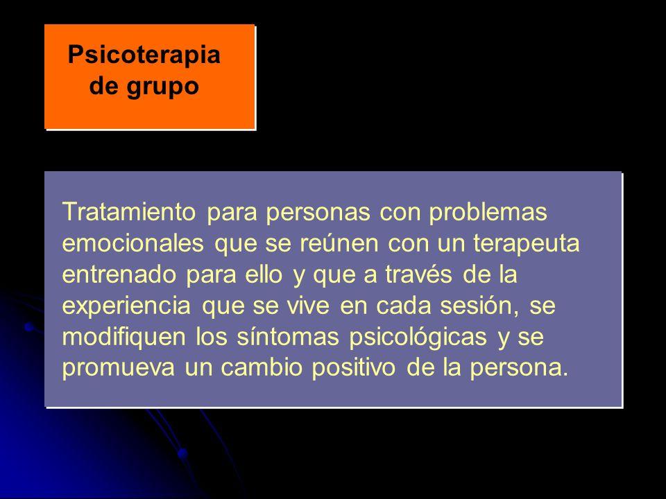 Psicoterapia de grupo Tratamiento para personas con problemas emocionales que se reúnen con un terapeuta entrenado para ello y que a través de la expe
