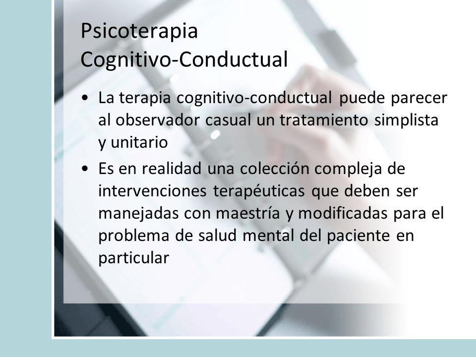 Psicoterapia Cognitivo-Conductual La terapia cognitivo-conductual puede parecer al observador casual un tratamiento simplista y unitario Es en realida