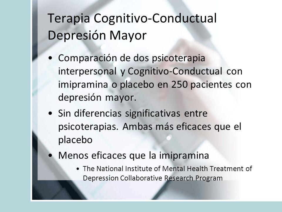 Terapia Cognitivo-Conductual Depresión Mayor Comparación de dos psicoterapia interpersonal y Cognitivo-Conductual con imipramina o placebo en 250 paci