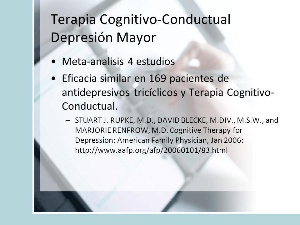 Terapia Cognitivo-Conductual Depresión Mayor Meta-analisis 4 estudios Eficacia similar en 169 pacientes de antidepresivos tricíclicos y Terapia Cognit
