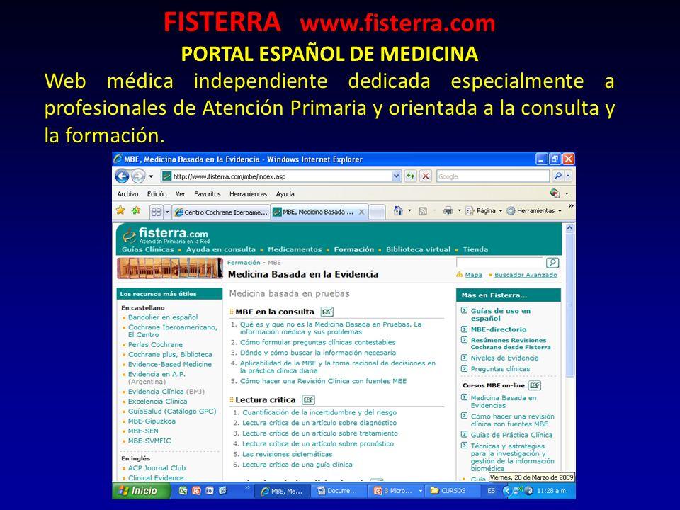 FISTERRA www.fisterra.com PORTAL ESPAÑOL DE MEDICINA Web médica independiente dedicada especialmente a profesionales de Atención Primaria y orientada