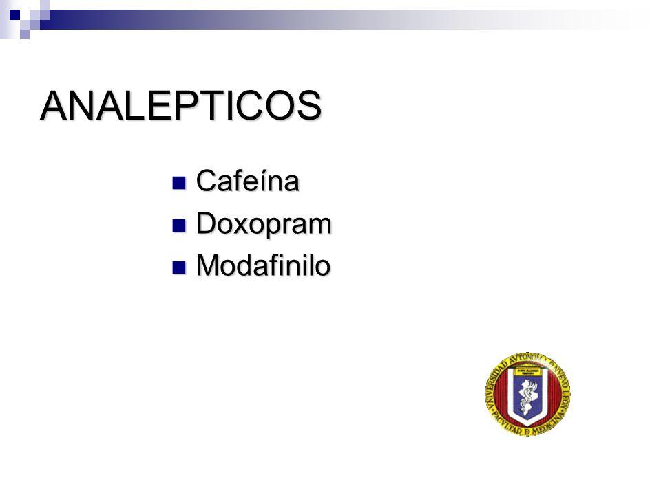 ANALEPTICOS Cafeína Cafeína Doxopram Doxopram Modafinilo Modafinilo