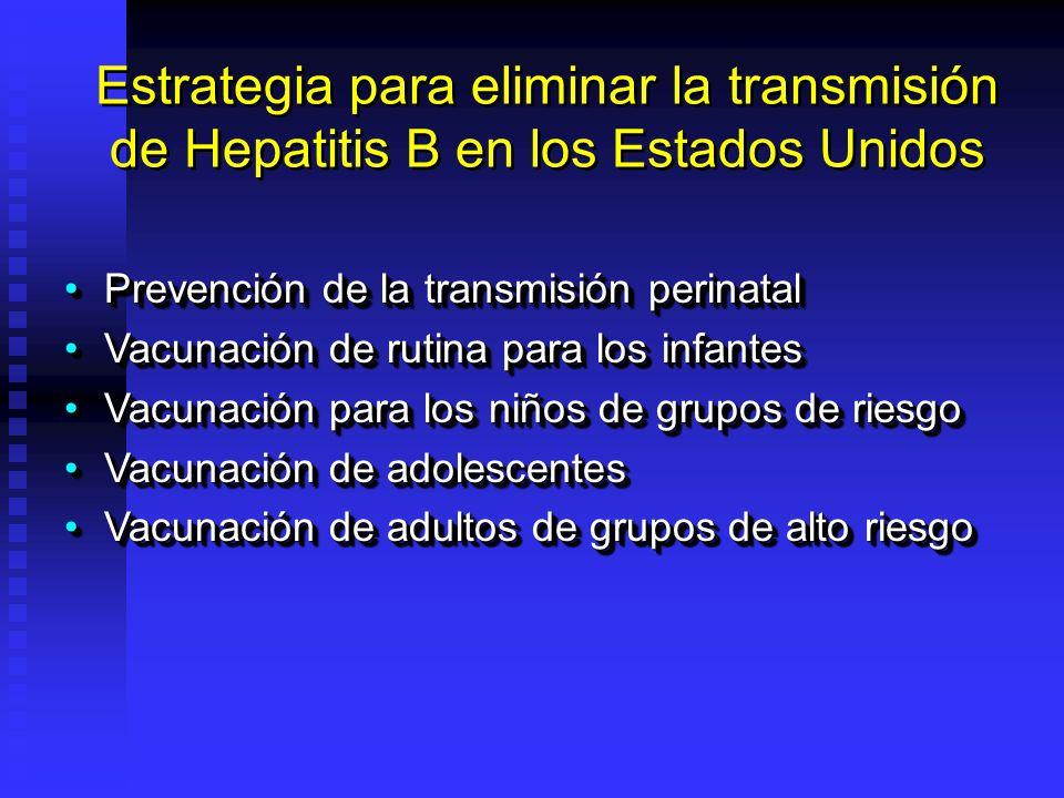 Estrategia para eliminar la transmisión de Hepatitis B en los Estados Unidos Estrategia para eliminar la transmisión de Hepatitis B en los Estados Uni