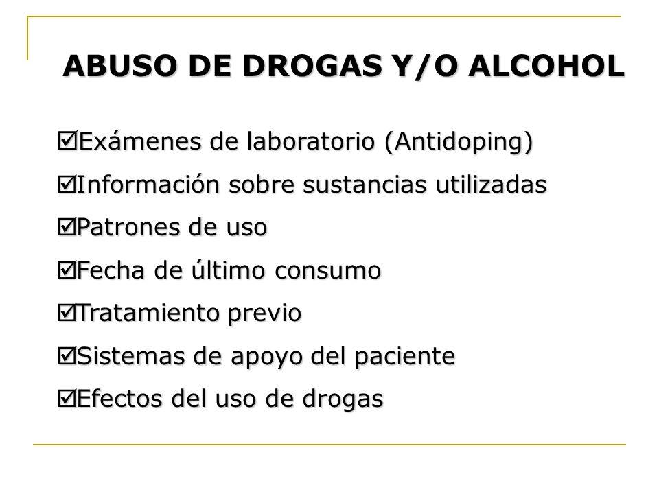 ABUSO DE DROGAS Y/O ALCOHOL Exámenes de laboratorio (Antidoping) Exámenes de laboratorio (Antidoping) Información sobre sustancias utilizadas Informac