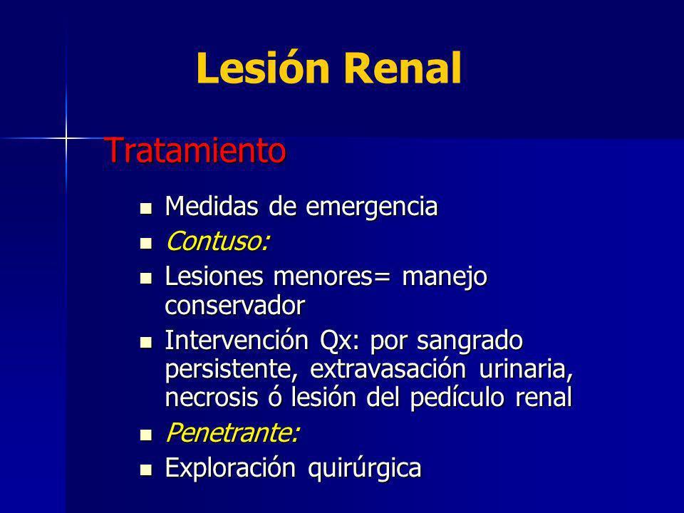 Tratamiento Medidas de emergencia Medidas de emergencia Contuso: Contuso: Lesiones menores= manejo conservador Lesiones menores= manejo conservador In