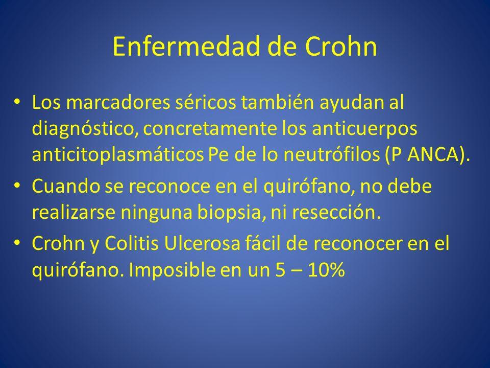 Enfermedad de Crohn Los marcadores séricos también ayudan al diagnóstico, concretamente los anticuerpos anticitoplasmáticos Pe de lo neutrófilos (P AN