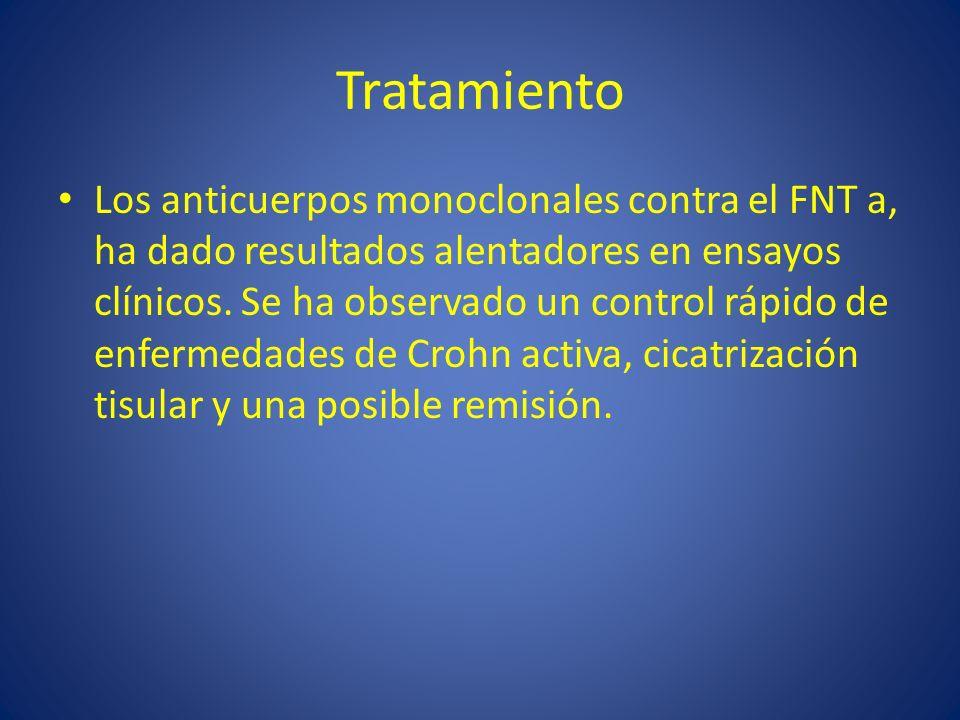 Tratamiento Los anticuerpos monoclonales contra el FNT a, ha dado resultados alentadores en ensayos clínicos. Se ha observado un control rápido de enf
