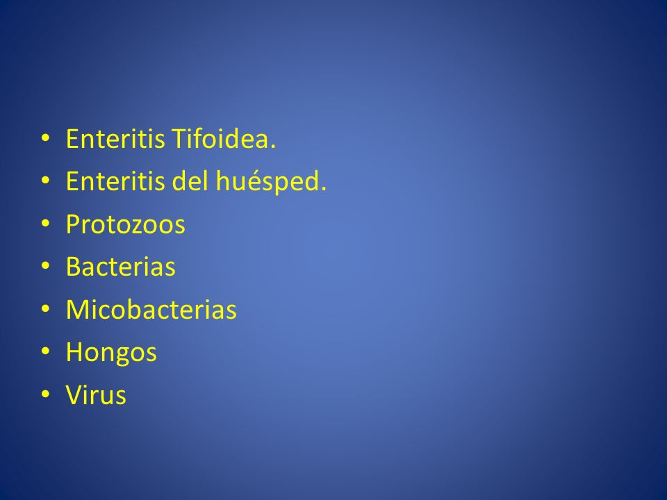 Enteritis Tifoidea. Enteritis del huésped. Protozoos Bacterias Micobacterias Hongos Virus