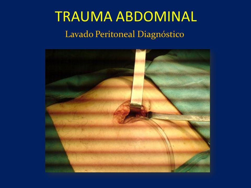 Lavado Peritoneal Diagnóstico TRAUMA ABDOMINAL