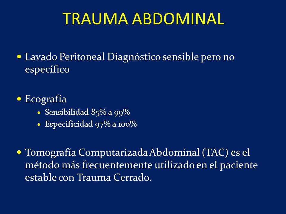 Lavado Peritoneal Diagnóstico sensible pero no específico Ecografía Sensibilidad 85% a 99% Especificidad 97% a 100% Tomografía Computarizada Abdominal