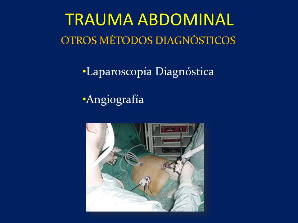 Laparoscopía Diagnóstica Angiografía TRAUMA ABDOMINAL OTROS MÉTODOS DIAGNÓSTICOS