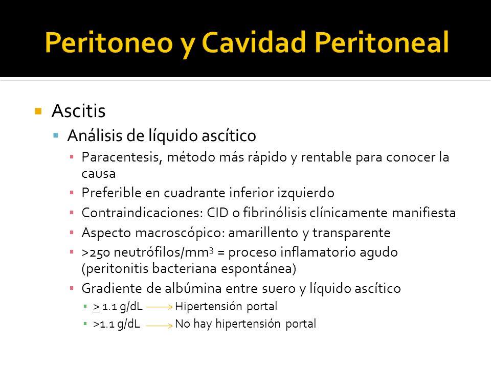 Ascitis Análisis de líquido ascítico Paracentesis, método más rápido y rentable para conocer la causa Preferible en cuadrante inferior izquierdo Contr