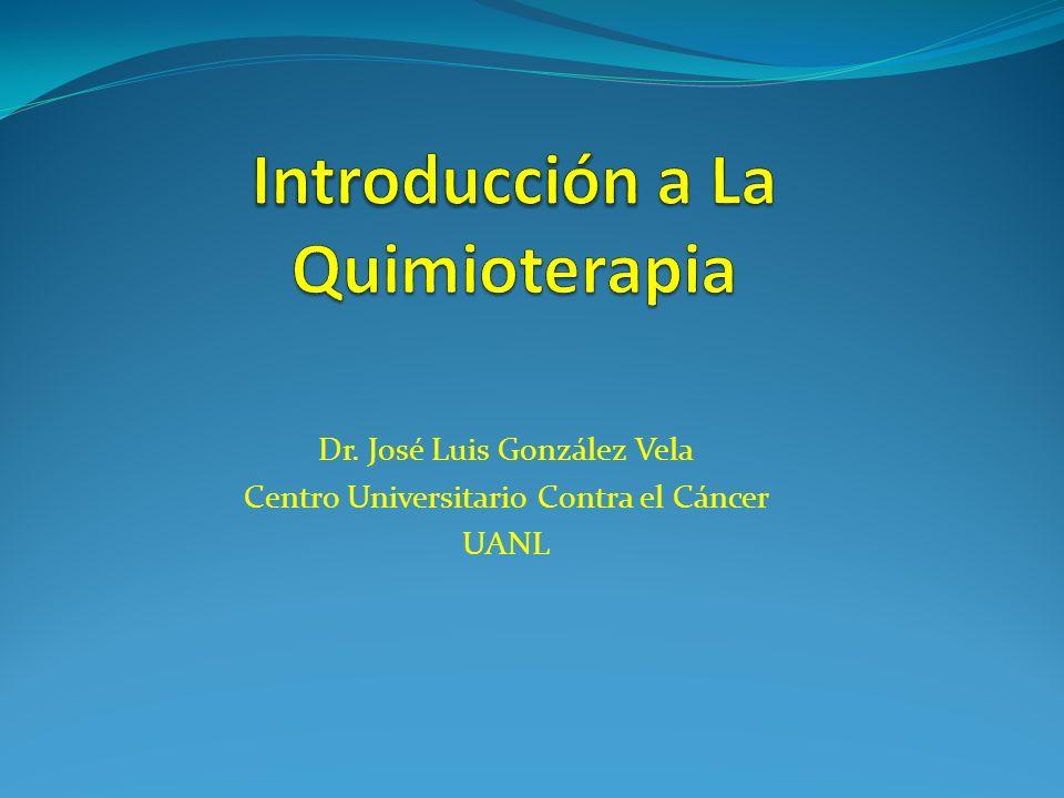 Dr. José Luis González Vela Centro Universitario Contra el Cáncer UANL