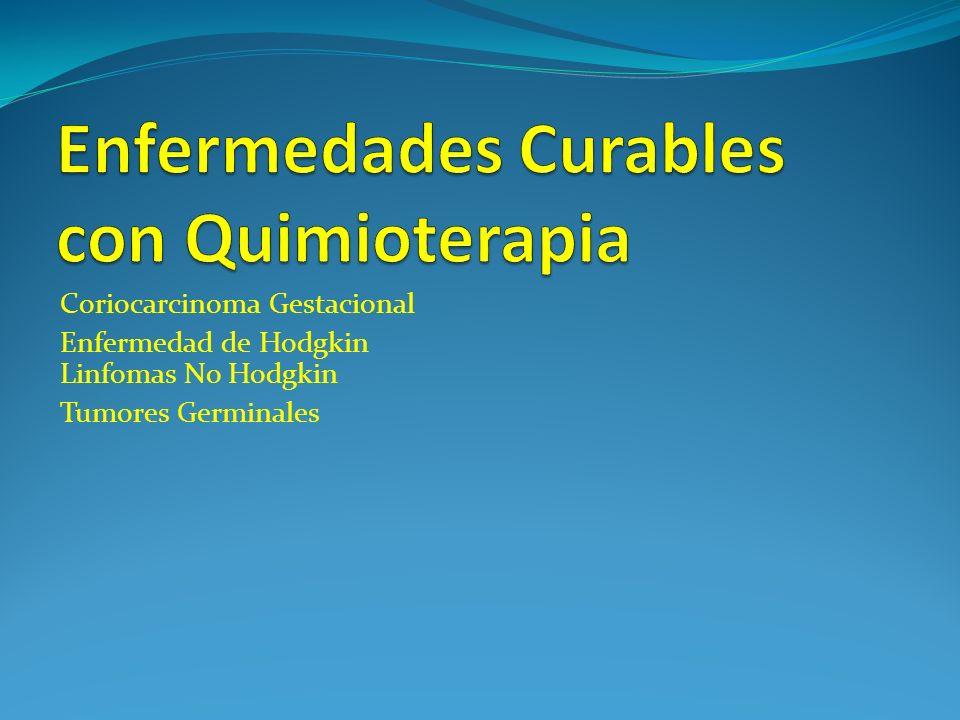 Coriocarcinoma Gestacional Enfermedad de Hodgkin Linfomas No Hodgkin Tumores Germinales