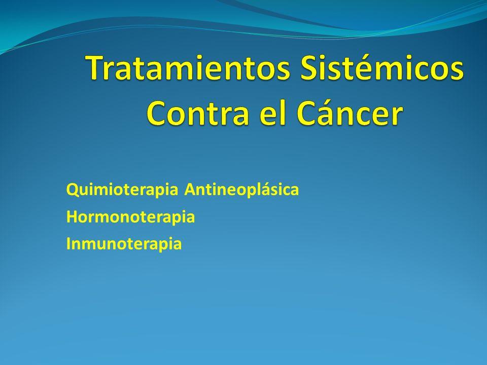 Quimioterapia Antineoplásica Hormonoterapia Inmunoterapia