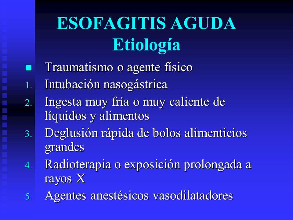 Traumatismo o agente físico Traumatismo o agente físico 1. Intubación nasogástrica 2. Ingesta muy fría o muy caliente de líquidos y alimentos 3. Deglu