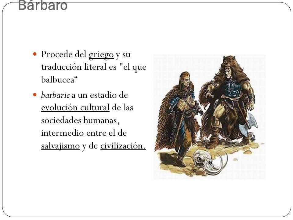 Bárbaro Procede del griego y su traducción literal es