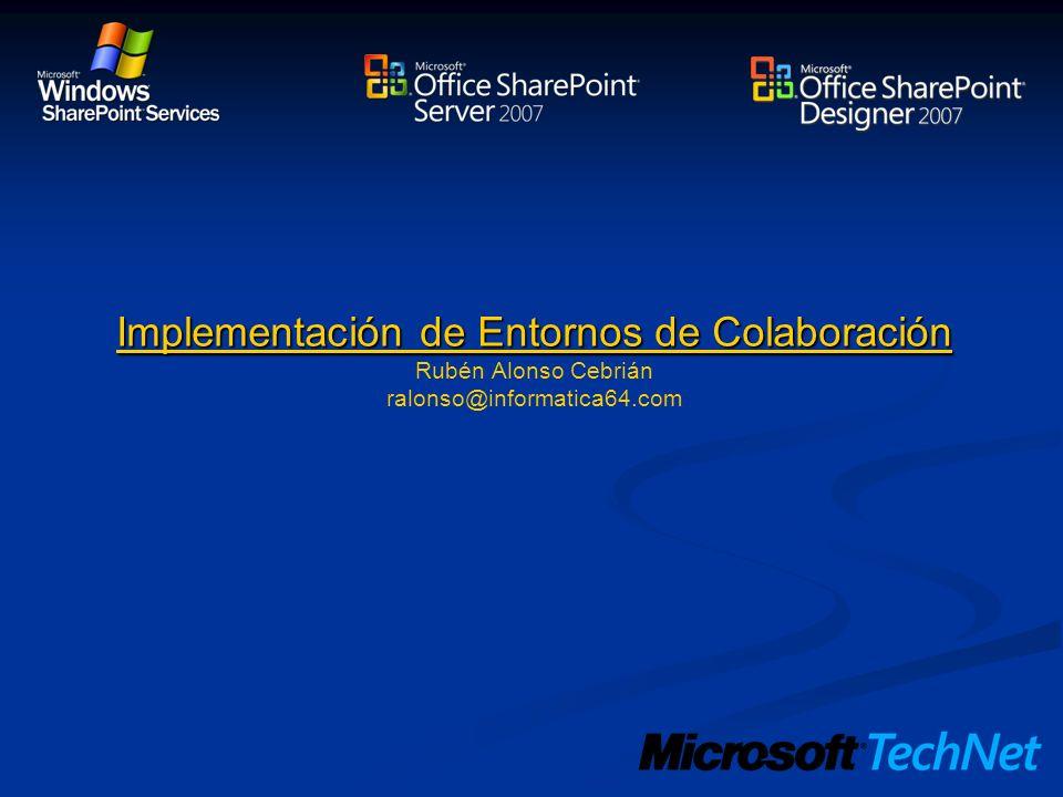 Implementación de Entornos de Colaboración Implementación de Entornos de Colaboración Rubén Alonso Cebrián ralonso@informatica64.com