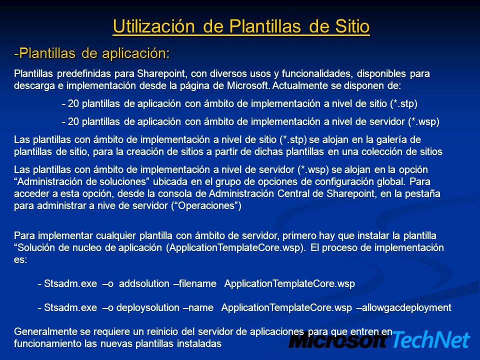 Utilización de Plantillas de Sitio -Plantillas de aplicación: Plantillas predefinidas para Sharepoint, con diversos usos y funcionalidades, disponible