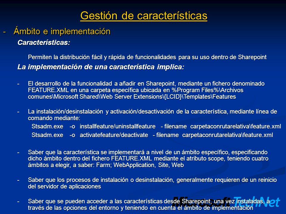Gestión de características -Ámbito e implementación Características: Permiten la distribución fácil y rápida de funcionalidades para su uso dentro de